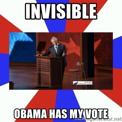 Invisible Obama - INvisible OBAMA HAS MY VOTE