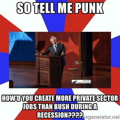 Invisible Obama - So tell me punk How'd you create more private sector jobs than bush during a recession????