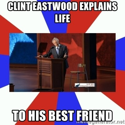 Invisible Obama - clint eastwood explains life to his best friend