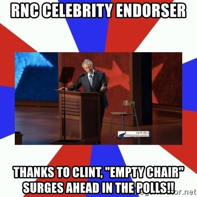 "Invisible Obama - RNC Celebrity endorser Thanks to Clint, ""empty chair"" surges ahead in the polls!!"