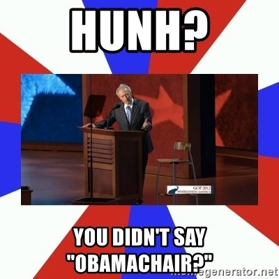 "Invisible Obama - hunh? you didn't say ""obamachair?"""