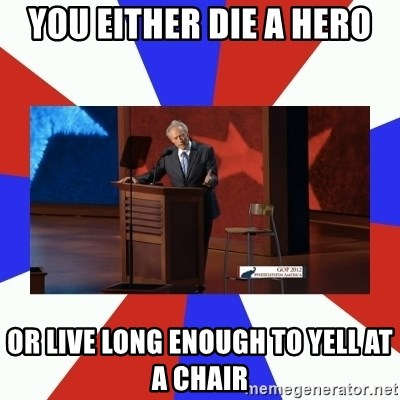 Invisible Obama - You either die a hero OR live long enough to yell at a chair