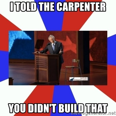Invisible Obama - I told the carpenter you didn't build that