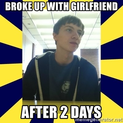 Backstabbing Billy - BROKE UP WITH GIRLFRIEND AFTER 2 DAYS