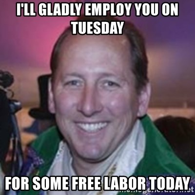 Pirate Textor - I'll gladly employ you on tuesday for some free labor today