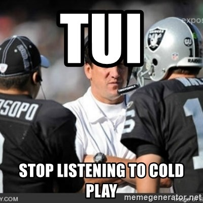 Knapped  - tui stop listening to cold play