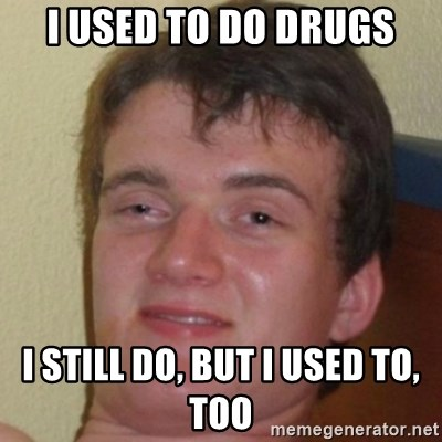 10guy - I USED TO DO DRUGS I STILL DO, BUT I USED TO, TOO