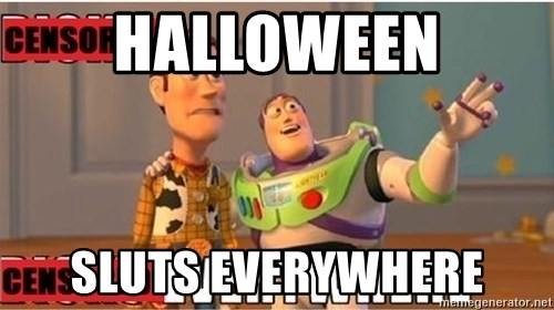 Toy Story Everywhere - Halloween Sluts Everywhere