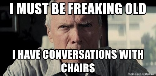 Racist Clint Eastwood - I MUST BE FREAKING OLD I HAVE CONVERSATIONS WITH CHAIRS