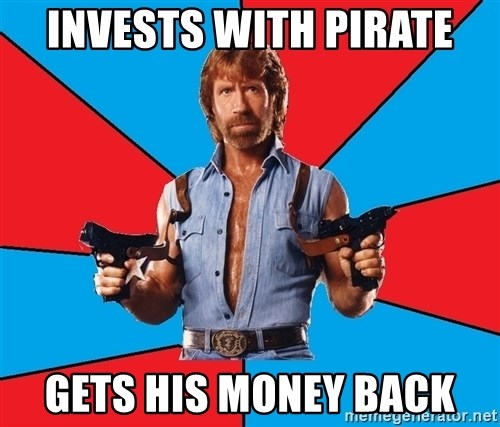 Chuck Norris  - Invests with pirate GETS HIS MONEY BACK