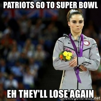 unimpressed McKayla Maroney 2 - Patriots go to super bowl Eh they'll lose again
