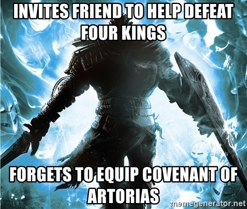 Dark Souls Dreamagus - invites friend to help defeat four kings forgets to equip COVENANT of artorias