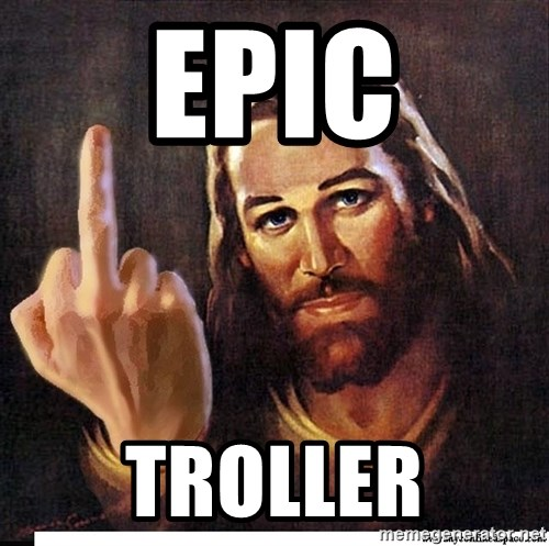 Jesus Ambassador To The Atheists - epic troller