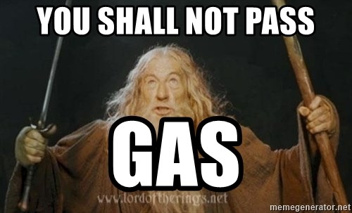 You shall not pass - You Shall Not Pass Gas