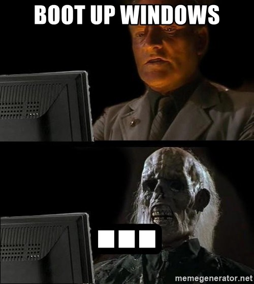 Waiting For - boot up windows ...