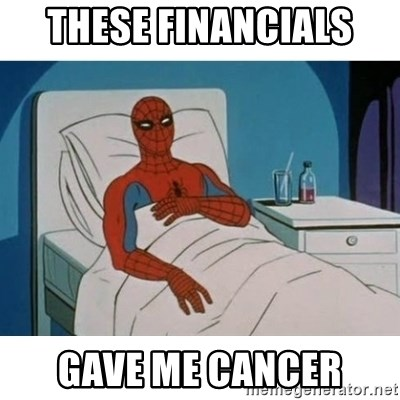 SpiderMan Cancer - These financials  Gave me cancer