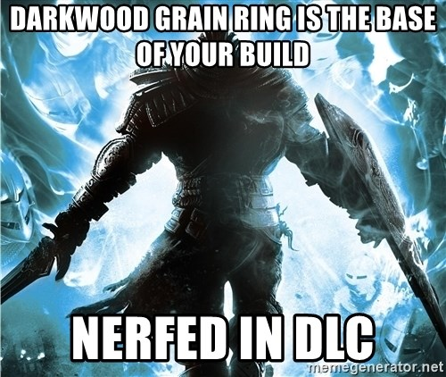 Dark Souls Dreamagus - Darkwood grain ring is the base of your build nerfed in dlc