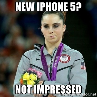 McKayla Maroney Not Impressed - new iphone 5? not impressed