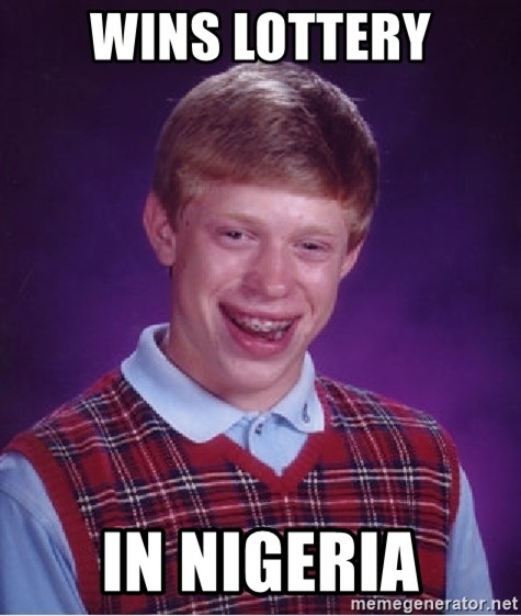 Bad Luck Brian - wins lottery in nigeria
