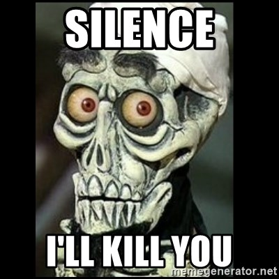 Achmed the dead terrorist - SILENCE I'LL KILL YOU