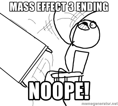 Desk Flip Rage Guy - Mass effect 3 ending NOOPe!