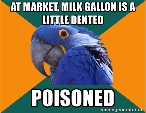 Paranoid Parrot - At Market, Milk Gallon is a little dented Poisoned