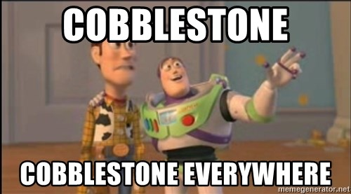 X, X Everywhere  - Cobblestone Cobblestone everywhere