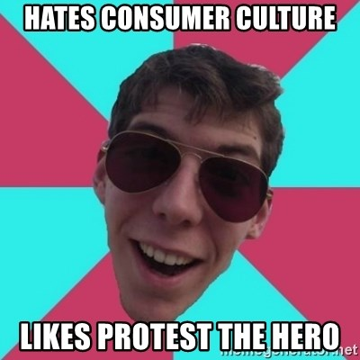 Hypocrite Gordon - hates consumer culture likes protest the hero