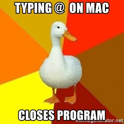 Technologically Impaired Duck - typing @  on mac closes program