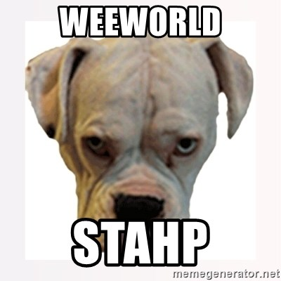 stahp guise - Weeworld stahp