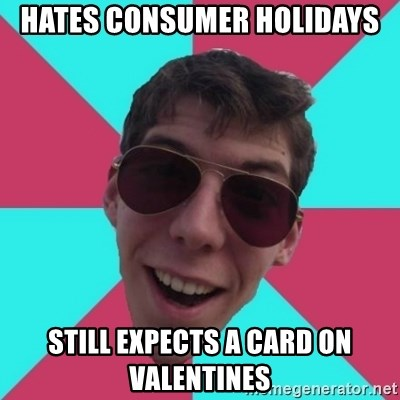 Hypocrite Gordon - Hates Consumer holidays still expects a card on valentines