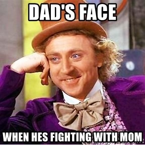 Willy Wonka - dad's face when hes fighting with mom