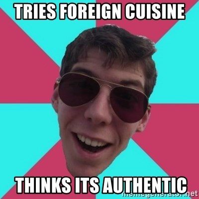 Hypocrite Gordon - tries foreign cuisine  thinks its authentic