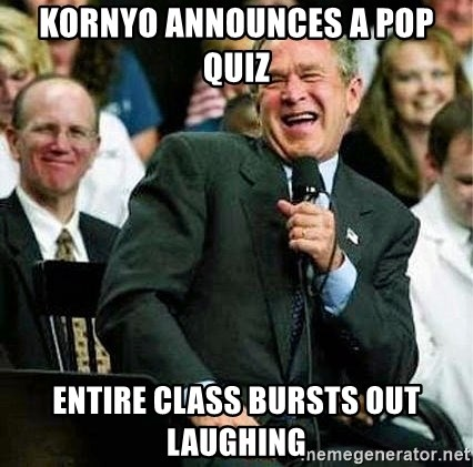 Laughing Bush - kornyo announces a pop quiz entire class bursts out laughing