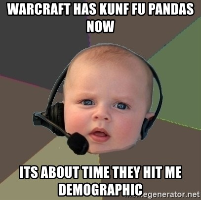 FPS N00b - Warcraft has kunf fu pandas now its about time they hit me demographic