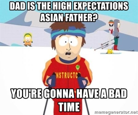 South Park Ski Teacher - dad is the high expectations asian father? you're gonna have a bad time