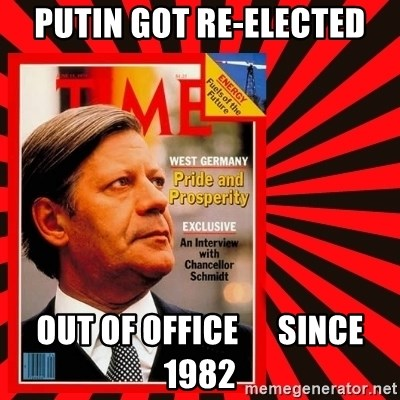 Helmut looking at top right image corner. - PUTIN GOT RE-ELECTED OUT OF OFFICE      SINCE 1982