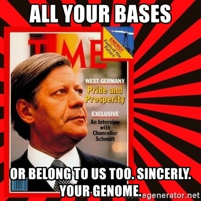 Helmut looking at top right image corner. - ALL YOUR BASES OR BELONG To US TOO. SINCERLY. YOUR GENOME.