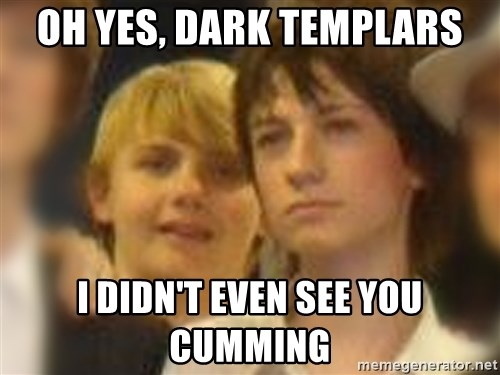 Thoughtful Child - OH YES, DARK TEMPLARS I DIDN'T EVEN SEE YOU CUMMING