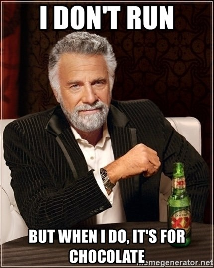 Dos Equis Guy gives advice - I Don't Run But WHen I DO, it's for chocolate
