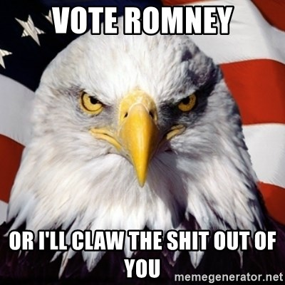 Freedom Eagle  - vote romney or i'll claw the shit out of you