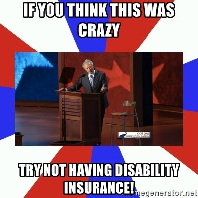 Invisible Obama - If you think this was crazy try not having disability insurance!
