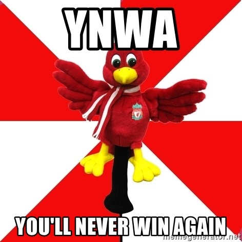 Liverpool Problems - YNWA You'll never win again