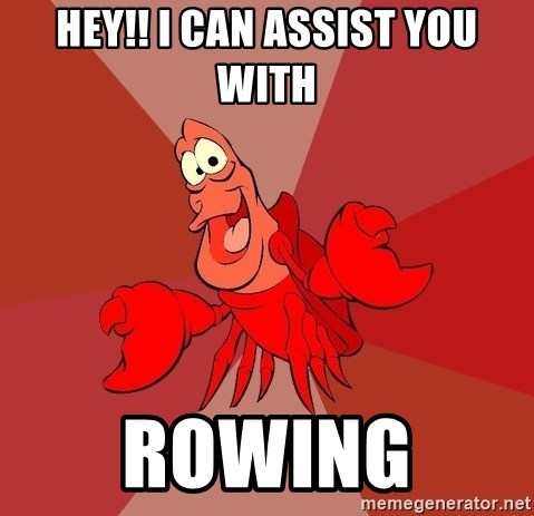 Crab - Hey!! i can assist you with Rowing