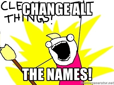 clean all the things - Change all the names!