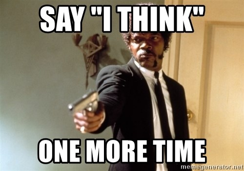 """Samuel L Jackson - Say """"I think"""" one more time"""