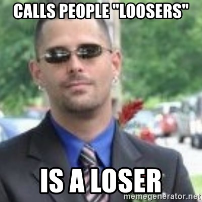 "ButtHurt Sean - calls people ""loosers"" is a loser"