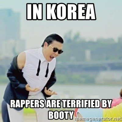 Gangnam Style - in korea rappers are terrified by booty