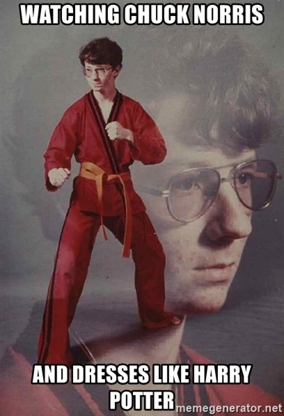 PTSD Karate Kyle - watching chuck norris and dresses like harry potter