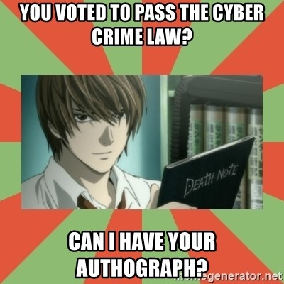 death note - You voted to pass the cyber crime law? can i have your authograph?